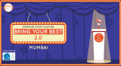 Kommune Presents : Bring Your Best Slam 2.0, Mumbai