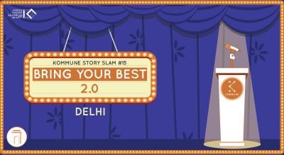 Kommune Presents : Bring Your Best Slam 2.0, Delhi
