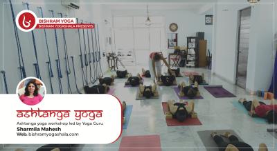 Ashtanga Yoga Workshop By Sharmila Mahesh