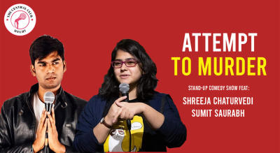 Attempt to Murder – Feat Shreeja Chaturvedi and Sumit Sourav