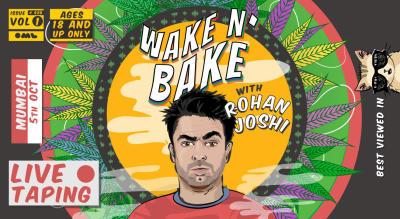 Wake & Bake ft Rohan Joshi | Live Taping Show