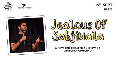 Grin Revolution: Jealous of Sabjiwala w/ Abhishek Upmanyu
