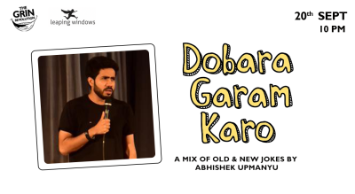 Grin Revolution: Dobara Garam Karo w/ Abhishek Upmanyu