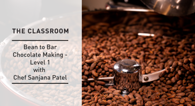 Bean to Bar Chocolate Making - Level 1  with Chef Sanjana Patel