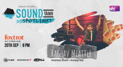SoundTank Spotlight ft Raghav Meattle