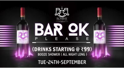 Bar ok Please-Booze shower(Drinks starting at 99)