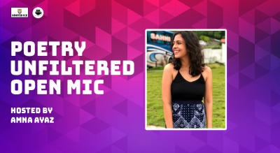 Poetry unfiltered Open Mic ft. Amna Ayaz
