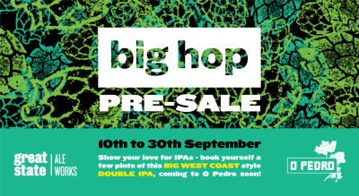 Big Hop Pre Sale | Great State Ale Works x O Pedro