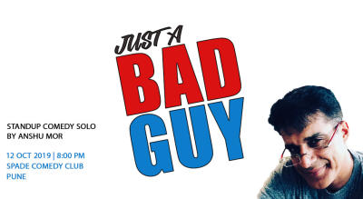 Just A Bad Guy - A Standup Comedy Special by Anshu Mor