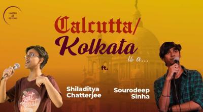 Calcutta/Kolkata is a
