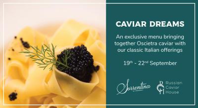 Caviar Dreams at Sorrentina