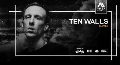 Once a Month ft. Ten Walls - Auro, Delhi