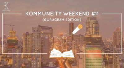 Kommuneity Weekend #11: Gurugram Edition