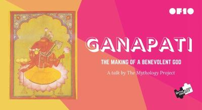 Ganapati: The Making of a Benevolent God