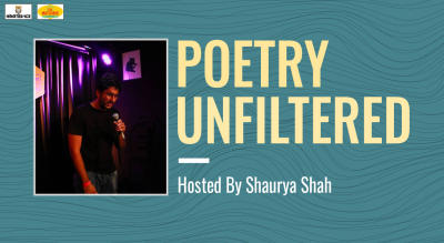 Poetry Unfiltered Open Mic ft. Shaurya Shah