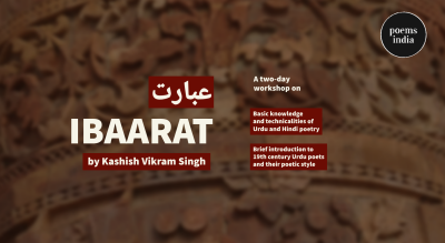 Ibaarat - A workshop on Urdu and Hindi Poetry