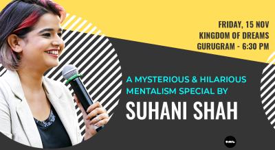 Mentalism Special by Suhani Shah: Gurugram