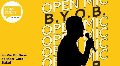 Chat Gully : B.Y.O.B. Open Mic