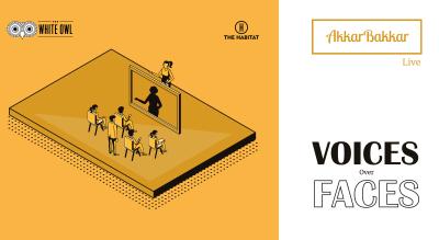 AkkarBakkar Live #VoicesOverFaces: an anonymous storytelling event