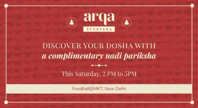 Nadi Pariksha by Arqa Ayurveda, Foodhall@MKT