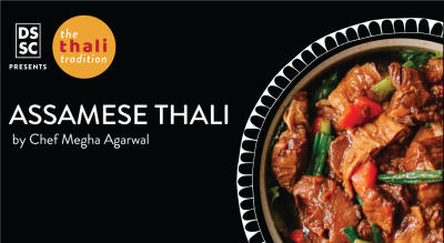 Assamese Thali by Chef Megha Agarwal @ The Thali Tradition