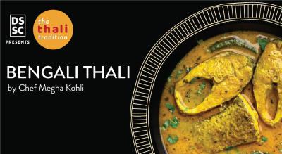 Bengali Thali by Chef Megha Kohli @ The Thali Tradition