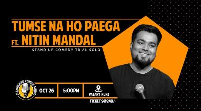 Tumse na ho paega-  Stand Up Trial Show by Nitin Mandal