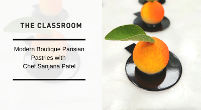 Modern Boutique Parisian Pastries - Level 1 with Chef Sanjana Patel