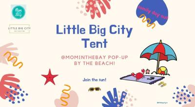 The Little Big City Tent In Collaboration With Mom In The Bay Pop Up.