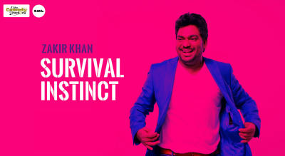 Survival Instinct A Stand Up Special By Zakir Khan