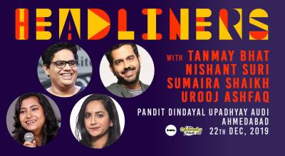 Headliners ft. Nishant Suri, Sumaira Shaikh, Tanmay Bhat & Urooj Ashfaq | Ahmedabad