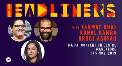 Headliners ft Kunal Kamra, Tanmay Bhat & Urooj Ashfaq | Mangalore