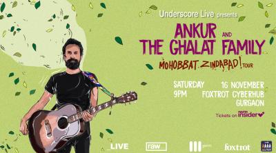 Underscore Live presents Ankur Tewari  & the Ghalat Family | Gurugram