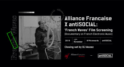 Alliance Francaise x antiSOCIAL : Screening of 'French Waves' (Documentary on French Electronic Music)