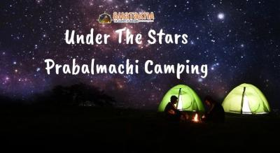 Under the stars Prabalmachi Camping