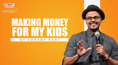 Comedy Munch : Making Money For My kids By Sorabh Pant