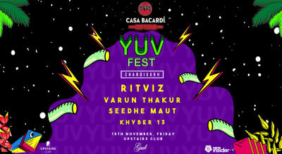 Gaah Presents: Casa Bacardi on Tour - YUV FEST | Chandigarh