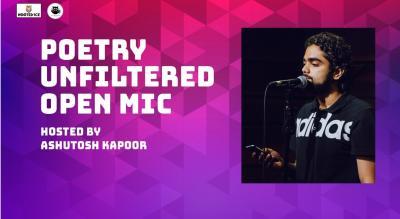 Poetry Unfiltered Open Mic ft. Ashutosh  Kapoor