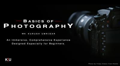 Basics of Photography with Kurush Umrigar