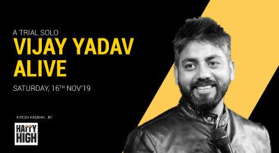 Vijay Yadav Alive - A trial solo