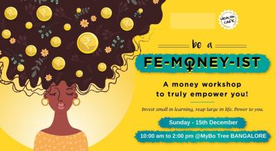 Be a Femoneyist (Bangalore Workshop)