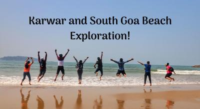Karwar and South Goa Exploration | Plan The Unplanned