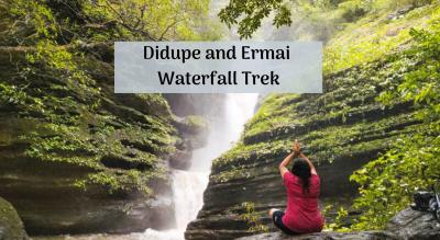 Didupe and Ermai Waterfall Trek | Plan The Unplanned