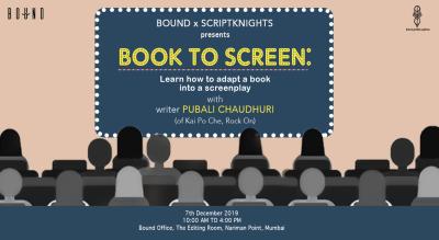 Book to Screen: A Workshop with 'Kai Po Che' Screenwriter Pubali Chaudhuri
