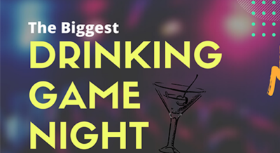 Biggest Drinking Game* nights
