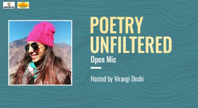 Poetry Unfiltered Open Mic ft. Virangi Doshi