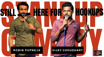 Still Not Here For Hookups - A StandUp Comedy Show | NHC | With Robin Pupneja, Vijay Choudhary