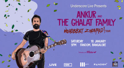 Underscore Live Presents Ankur & the Ghalat family, Bangalore