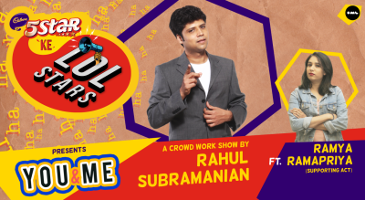 5Star ke LOLStars presents You & Me - A Crowd Work Show by Rahul Subramanian | Pune