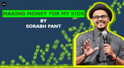 Making Money For My Kids by Sorabh Pant